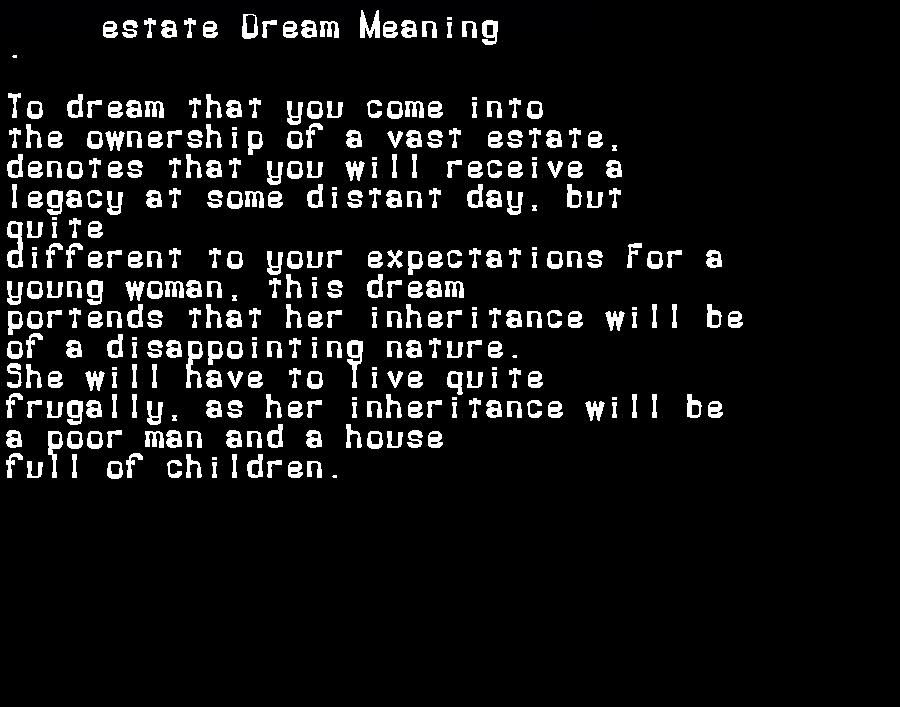 dream meanings estate