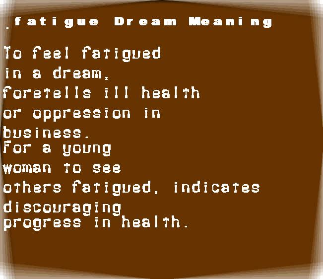 dream meanings fatigue