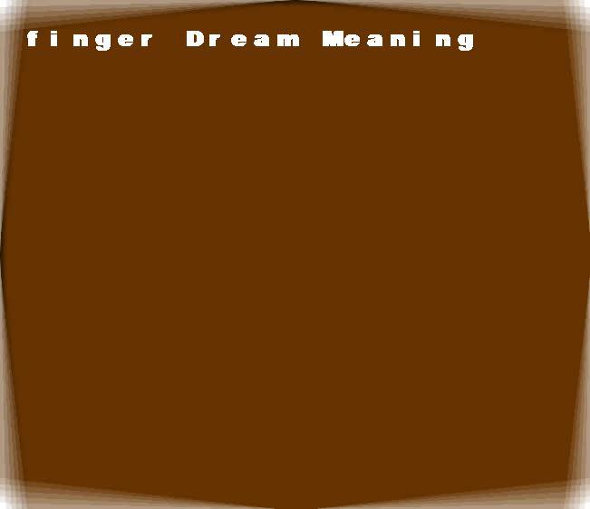 dream meanings finger
