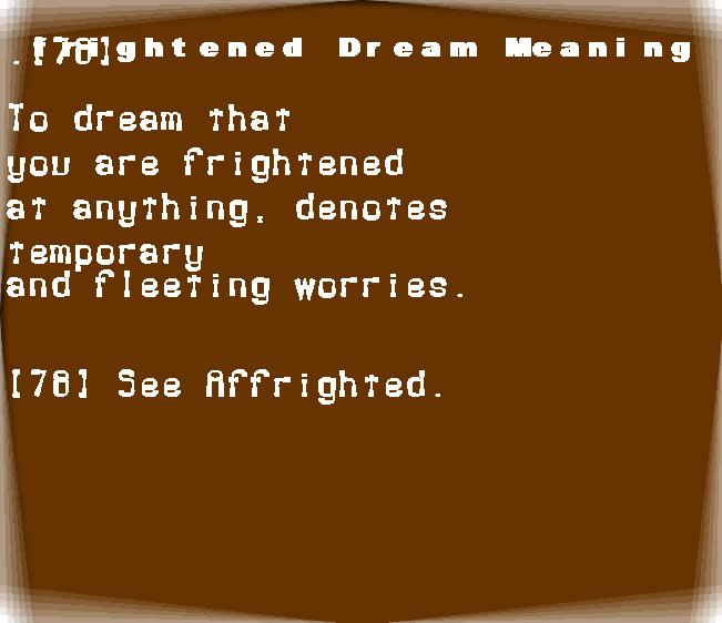 dream meanings frightened