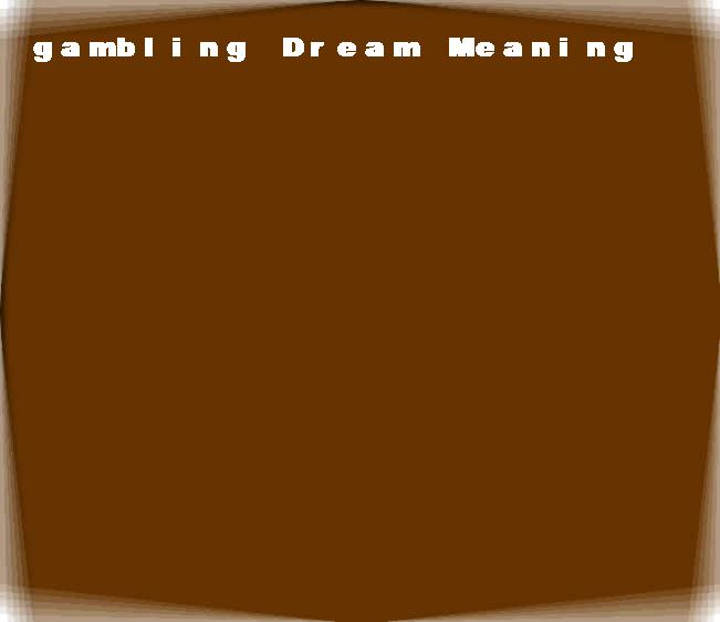 dream meanings gambling
