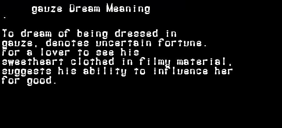 dream meanings gauze