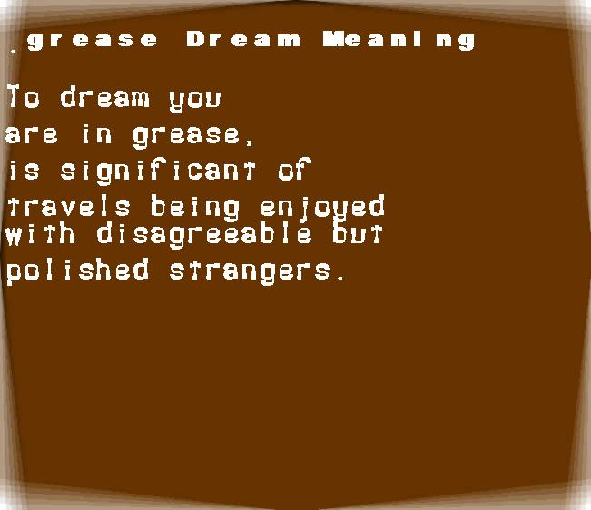 dream meanings grease
