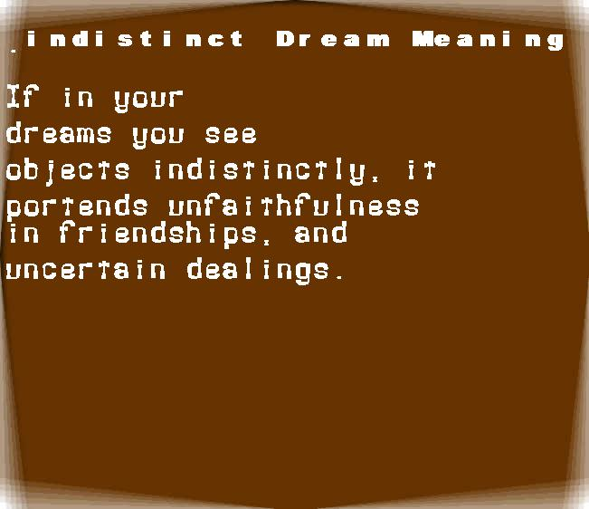 dream meanings indistinct