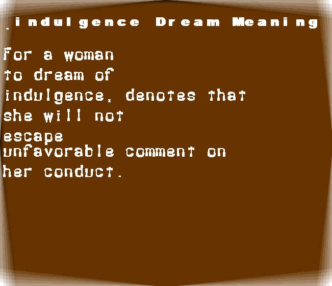 dream meanings indulgence