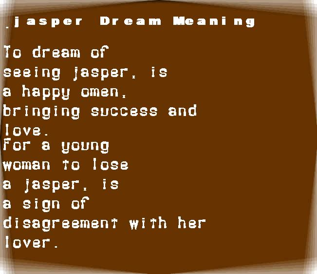 dream meanings jasper
