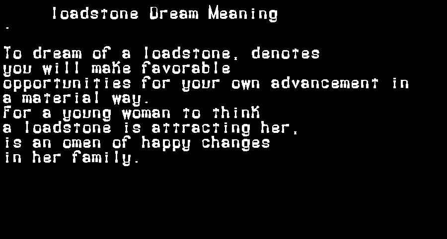 dream meanings loadstone
