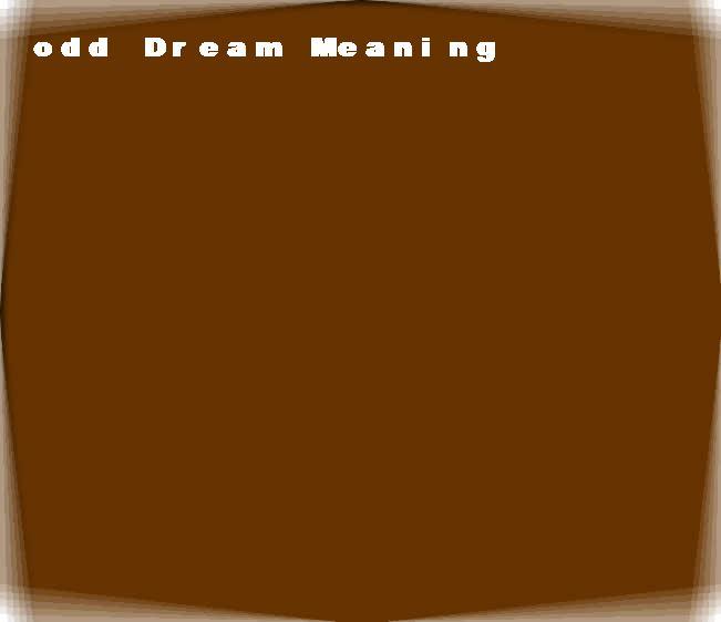 dream meanings odd