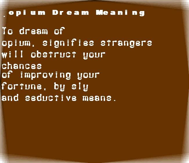 dream meanings opium