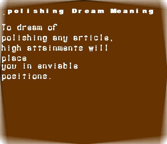 dream meanings polishing