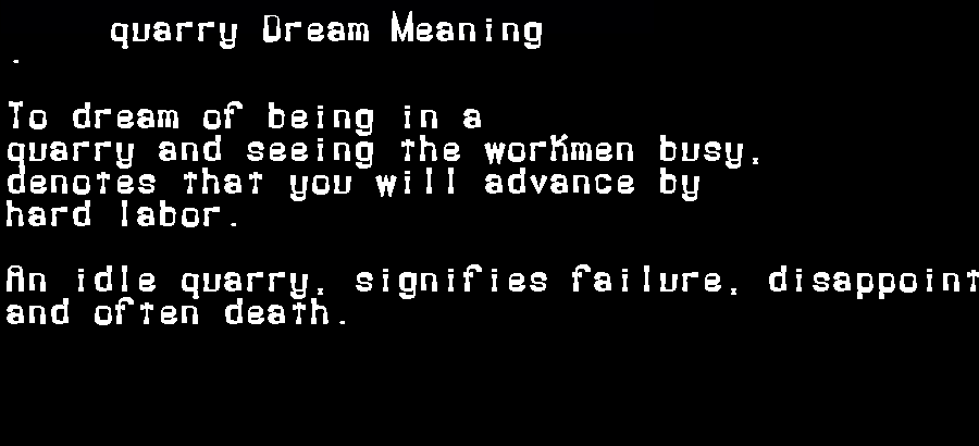 dream meanings quarry