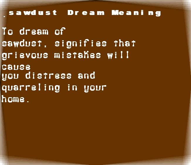 dream meanings sawdust
