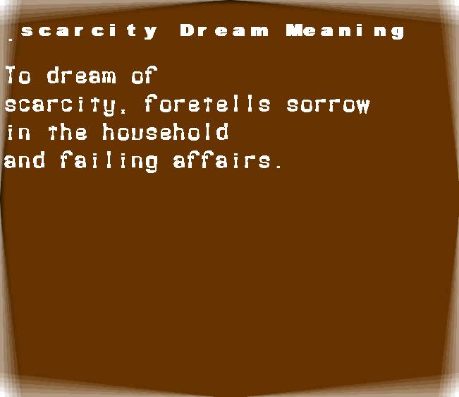 dream meanings scarcity