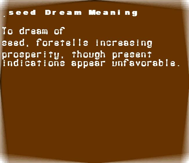 dream meanings seed