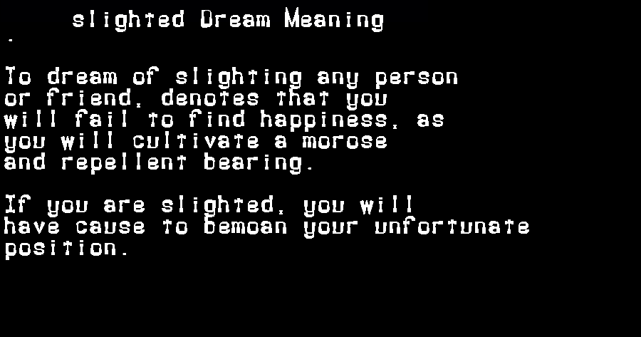 dream meanings slighted