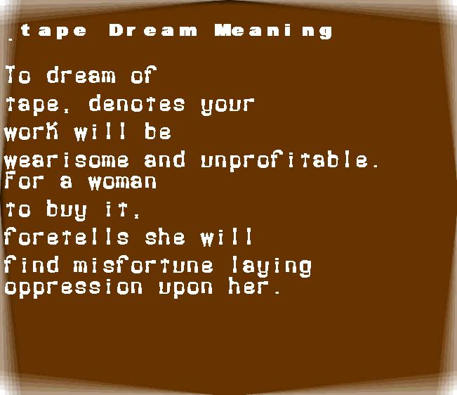 dream meanings tape