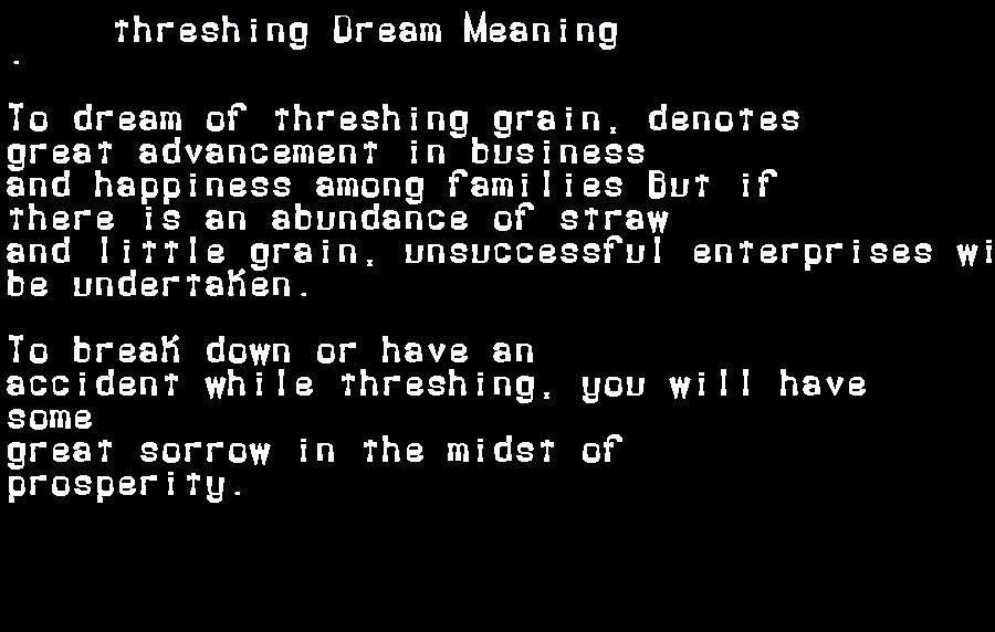 dream meanings threshing