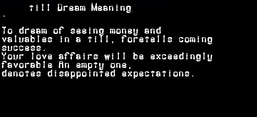 dream meanings till