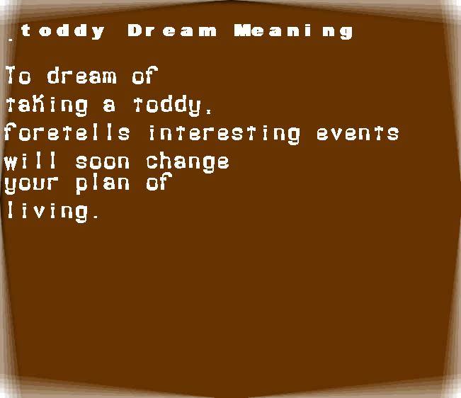 dream meanings toddy