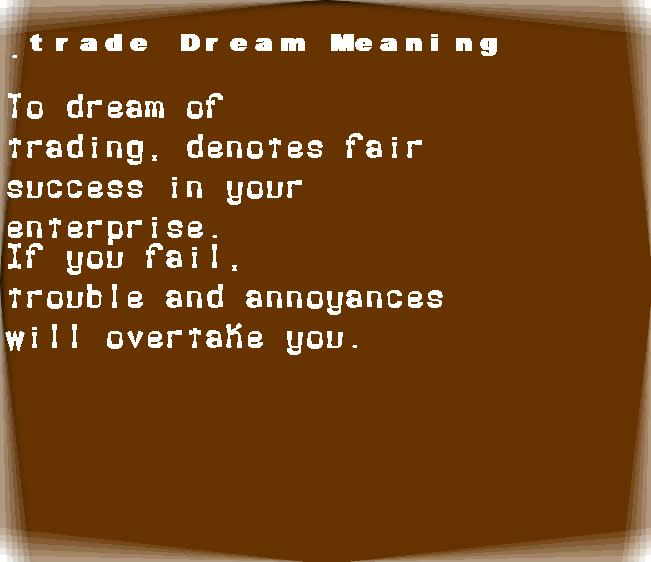 dream meanings trade