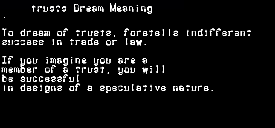 dream meanings trusts