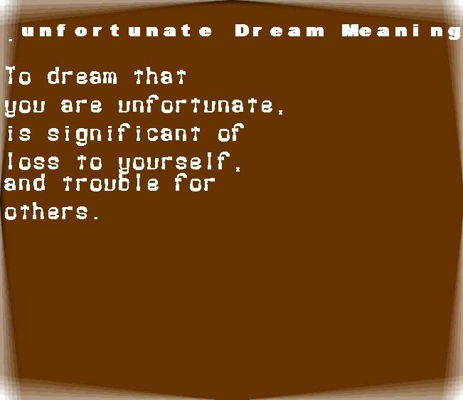 dream meanings unfortunate
