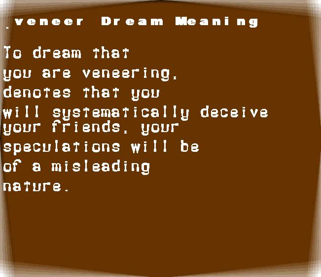 dream meanings veneer