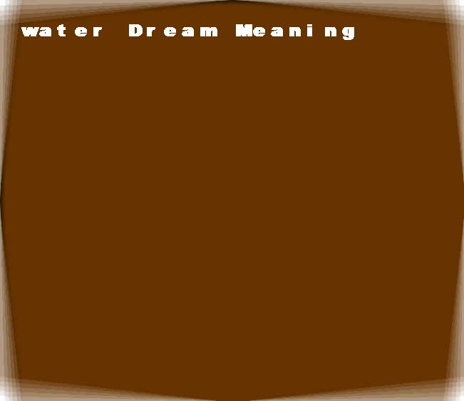 dream meanings water