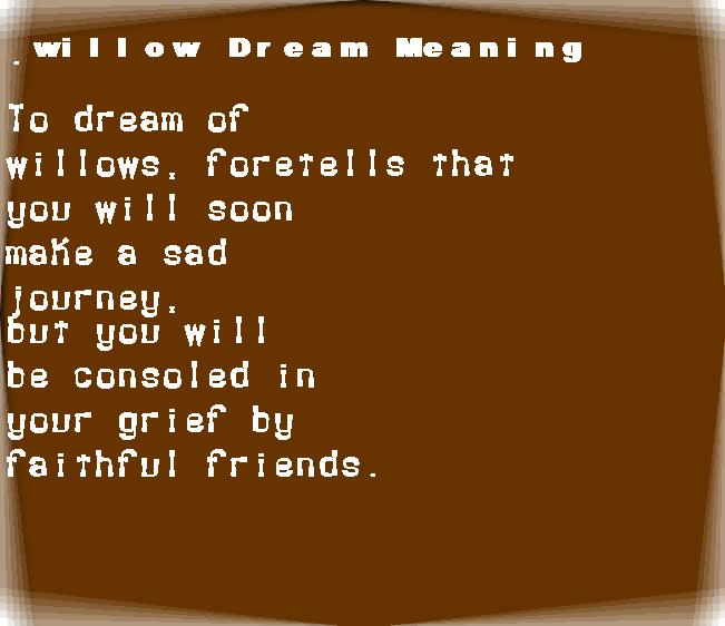 dream meanings willow